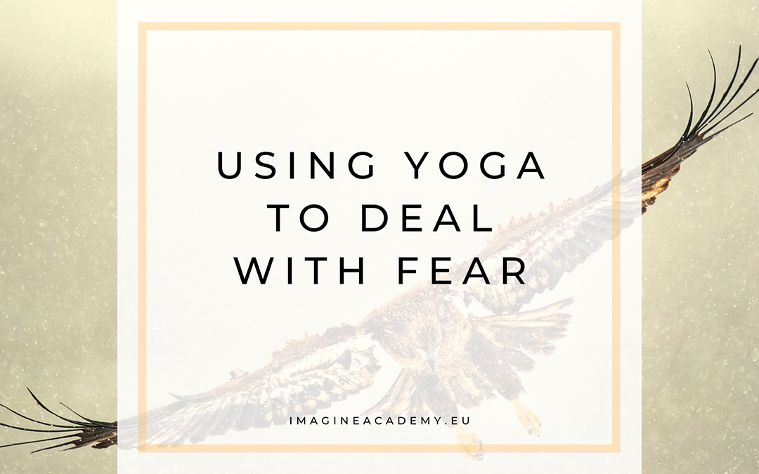 Using Yoga to deal with Fear