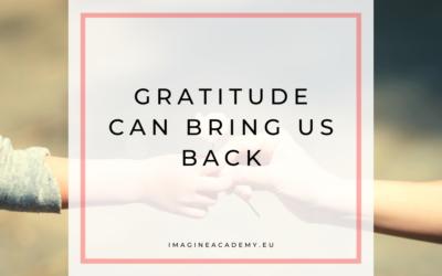 Gratitude can bring us back