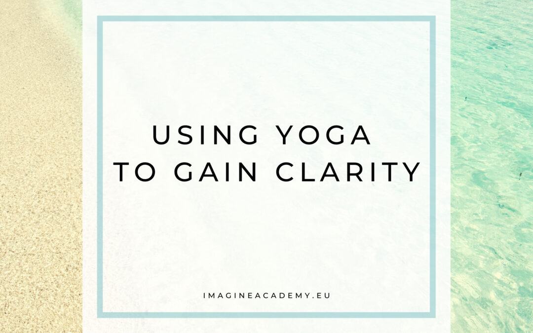 Using yoga to gain clarity