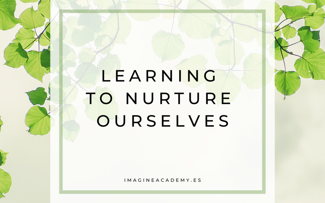 Learning to nurture ourselves