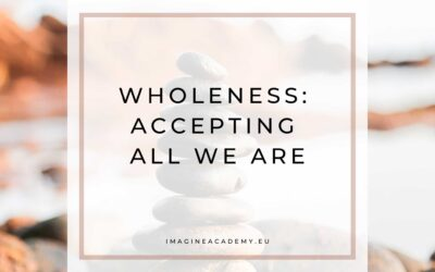 Wholeness: accepting all we are