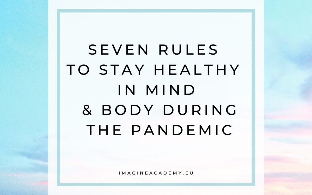 Seven rules to stay healthy in  mind & body during the pandemic