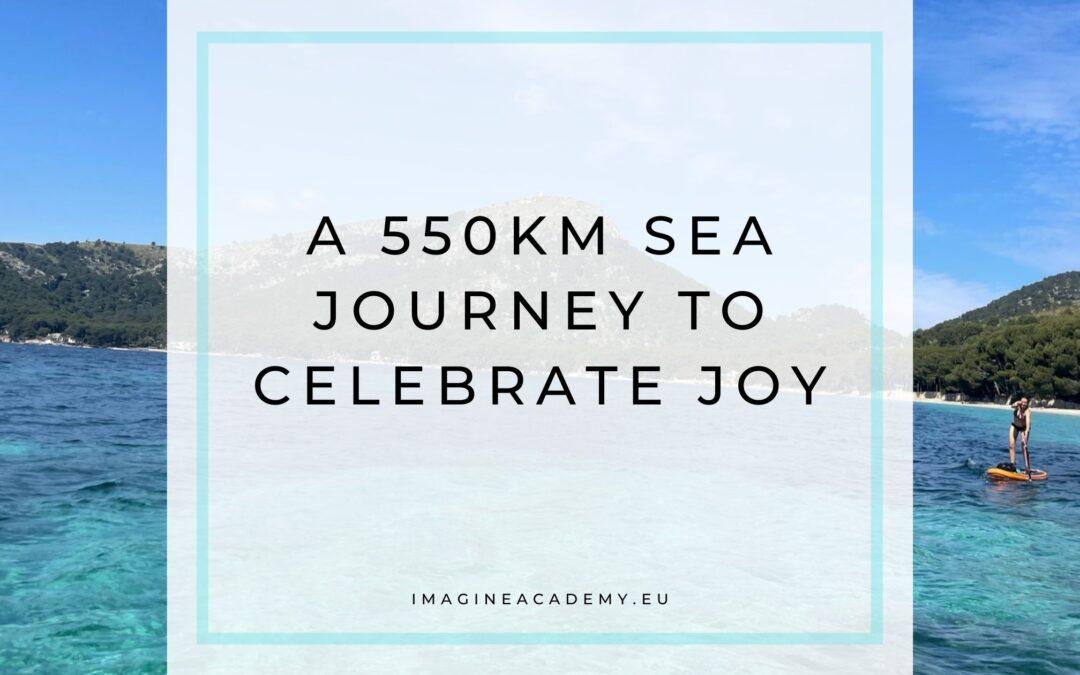 A 550km sea journey to celebrate joy!